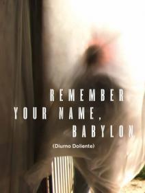 Remember Your Name, Babylon